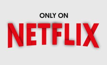 Netflix : les nouveautés séries et films d'Août 2019
