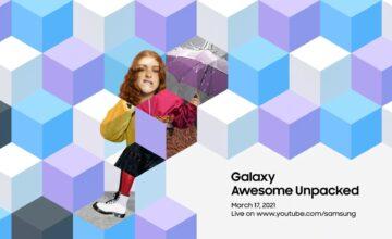 Samsung organisera un autre événement Unpacked le 17 mars